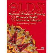 Olds' Maternal-Newborn Nursing and Women's Health Across the Lifespan Value Pack (includes MyNursingLab Student Access and Student Workbook)