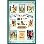 The Complete Annotated Gilbert & Sullivan 20th Anniversary Edition