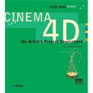 Cinema 4D : The Artist's Project Sourcebook