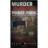 Murder in Grosse Pointe Park Privilege, Adultery, and the Killing of Jane Bashara