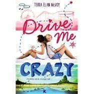 Drive Me Crazy 9780062322432R