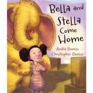 Bella and Stella Come Home