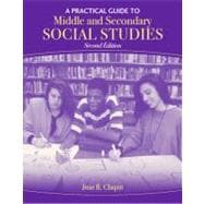 Practical Guide to Middle and Secondary Social Studies, A
