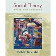 Social Theory: Roots and Branches Readings