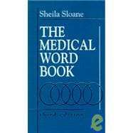 The Medical Word Book; A Spelling and Vocabulary Guide to Medical Transcription