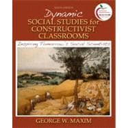 Dynamic Social Studies for Constructivist Classrooms : Inspiring Tomorrow's Social Scientists