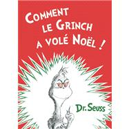 Comment le Grinch a vol Nol The French Edition of How the Grinch Stole Christmas! 9781612432441R