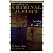 Making Sense of Criminal Justice : Policies and Practices