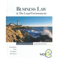 Business Law and the Legal Environment, Comprehensive Volume