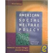 American Social Welfare Policy : A Pluralist Approach