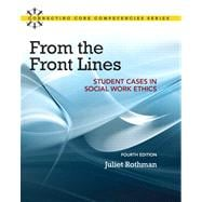 From the Front Lines Student Cases in Social Work Ethics Plus MySearchLab with eText -- Access Card Package