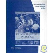 Lecture Oulines with Notetaking for Gaines/Miller's Criminal Justice in Action: the Core, 5th