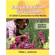 Early Childhood Curriculum A Child�s Connection to the World