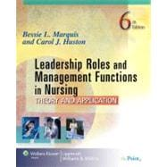Leadership Roles and Management Functions in Nursing; Theory and Application
