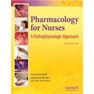 Pharmacology for Nurses A Pathophysiologic Approach and MyNursingLab Student Access Code Card Package