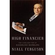 High Financier: The Lives and Times of Siegmund Warburg