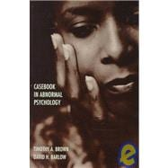 Casebook in Abnormal Psychology : An Integrative Approach