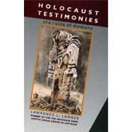Holocaust Testimonies : The Ruins of Memory