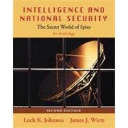 Intelligence and National Security: The Secret World of Spies An Anthology