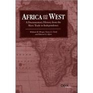 Africa and the West : A Documentary History from the Slave Trade to Independence