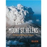 Mount St. Helens : The Eruption and Recovery of a Volcano