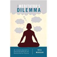 The Meditator's Dilemma 9781611802481R