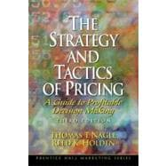 Strategy and Tactics of Pricing, The: A Guide to Profitable Decision Making