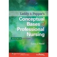 Leddy & Pepper's Conceptual Bases of Professional  Nursing