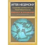 After Hegemony - Cooperation and Discord in the World Political Economy