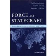 Force and Statecraft : Diplomatic Challenges of Our Time