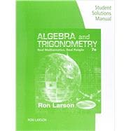 Student Solutions Manual for Larson's Algebra and Trigonometry: Real Mathematics, Real People, 7th