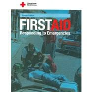 American Red Cross First Aid : Responding to Emergencies
