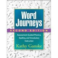 Word Journeys, Second Edition Assessment-Guided Phonics, Spelling, and Vocabulary Instruction