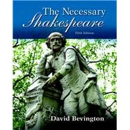 Necessary Shakespeare, The,  Plus MyLiteratureLab without Pearson eText -- Access Card Package
