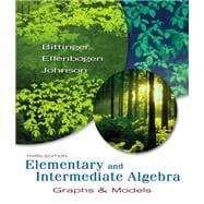 Elementary and Intermediate Algebra: Graphs & Models Value Package (includes Graphing Calculator Manual for Elementary and Intermediate Algebra: Graphs & Models)