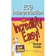 ECG Interpretation: An Incredibly Easy Pocket Guide