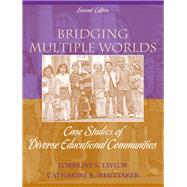 Bridging Multiple Worlds Case Studies of Diverse Educational Communities