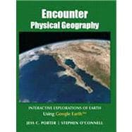 Encounter Physical Geography Interactive Explorations of Earth Using Google Earth