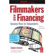 Filmmakers and Financing : Business Plans for Independents