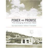 Power And Promise The Changing American West- (Value Pack w/MySearchLab)