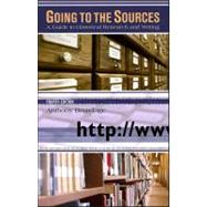 Going to the Sources : A Guide to Historical Research and Writing