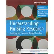 Understanding Nursing Research: Building an Evidence-based Practice - Study Guide