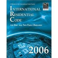 International Residential Code 2006: For One- and Two-Family Dwellings