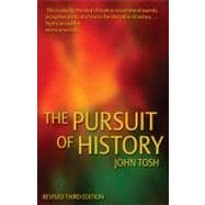 Pursuit of History : Aims, Methods and New Directions in the Study of Modern History