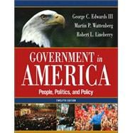 Government in America : People, Politics, and Policy