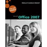 Microsoft Office 2007: Introductory Concepts and Techniques, Premium Video Edition