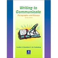 Writing to Communicate : Paragraphs and Essays