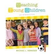 Teaching Young Children An Introduction Plus MyEducationLab with Pearson eText -- Access Card Package