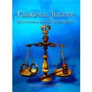 Criminal Justice : Mainstream and Crosscurrents