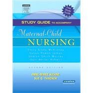Study Guide to Accompany Maternal-Child Nursing